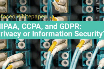 Infosec Whitepaper: HIPAA, CCPA, and GDPR: Privacy or Information Security?